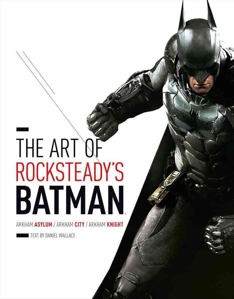 Art of Rocksteady's Batman: Arkham Asylum, Arkham City & Arkham Knight