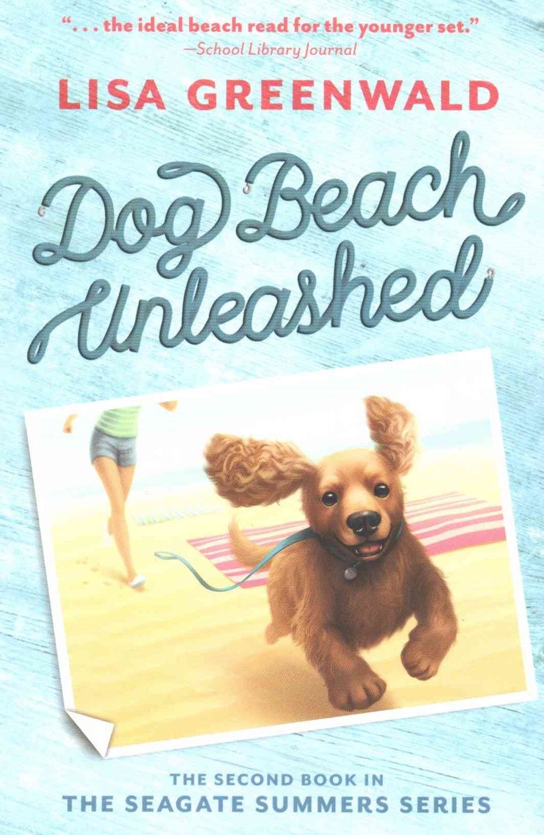 Dog Beach Unleashed: Bk 2 The Seagate Summers