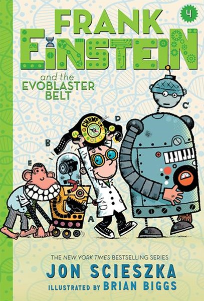 Frank Einstein and the EvoBlaster Belt (UK edition): Book Four
