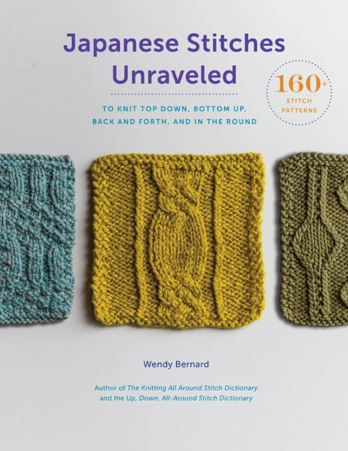 Japanese Stitches Unraveled: 150 Stitch Patterns to Knit Top Down