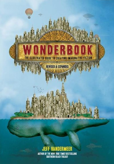 Wonderbook (Revised and Expanded): The Illustrated Guide to Creat