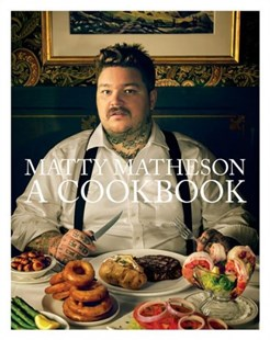 Matty Matheson by Matty Matheson (9781419732454) - HardCover - Cooking