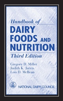 Handbook of Dairy Foods and Nutrition, Third Edition