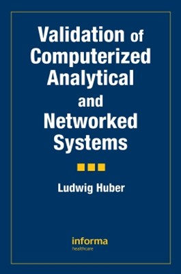 Validation of Computerized Analytical and Networked Systems