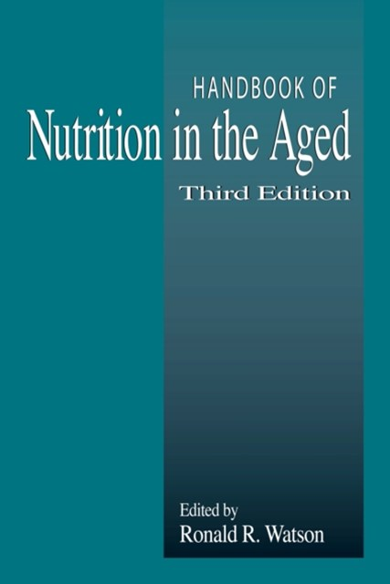 Handbook of Nutrition in the Aged, Third Edition