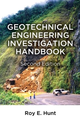 Geotechnical Engineering Investigation Handbook, Second Edition