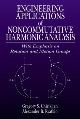 Engineering Applications of Noncommutative Harmonic Analysis