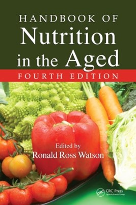 Handbook of Nutrition in the Aged, Fourth Edition