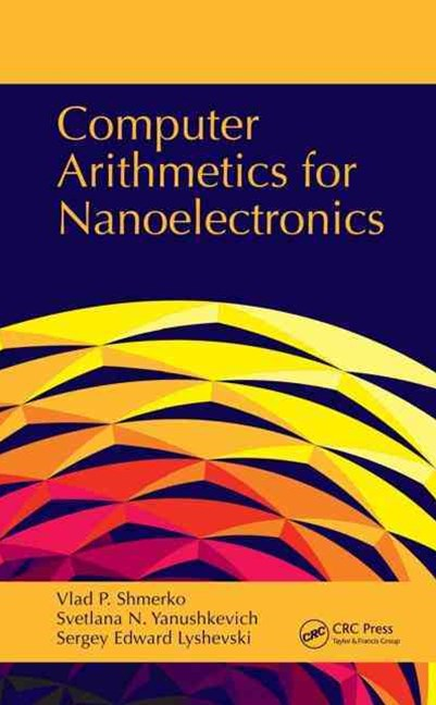 Computer Arithmetics for Nanoelectronics