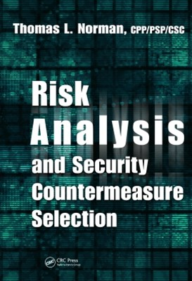 Risk Analysis and Security Countermeasure Selection