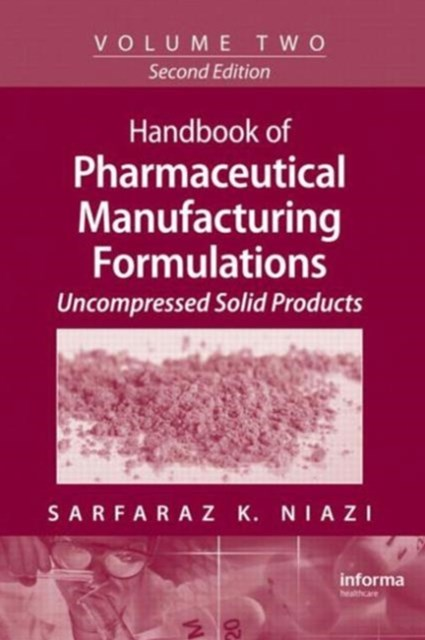 Handbook of Pharmaceutical Manufacturing Formulations: Uncompressed Solid Products