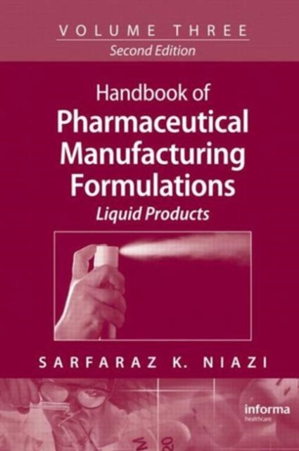 Handbook of Pharmaceutical Manufacturing Formulations: Liquid Products