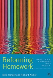 Reforming Homework by NA Mike Horsley, Richard Walker, Mike Horsley, Richard Walker (9781420256130) - PaperBack - Education Teaching Guides