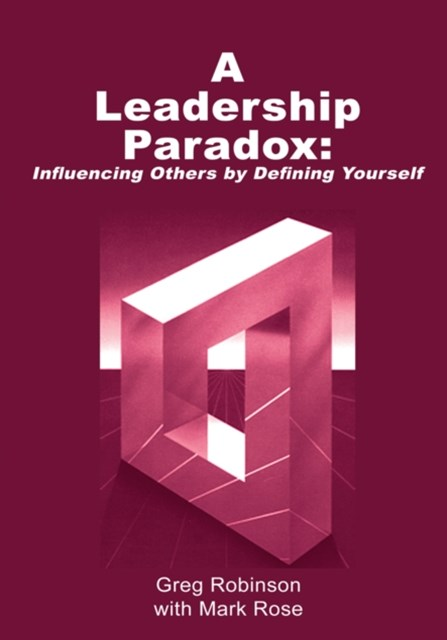 (ebook) Leadership Paradox: Influencing Others by Defining Yourself