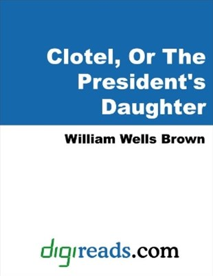 (ebook) Clotel; Or, The President's Daughter