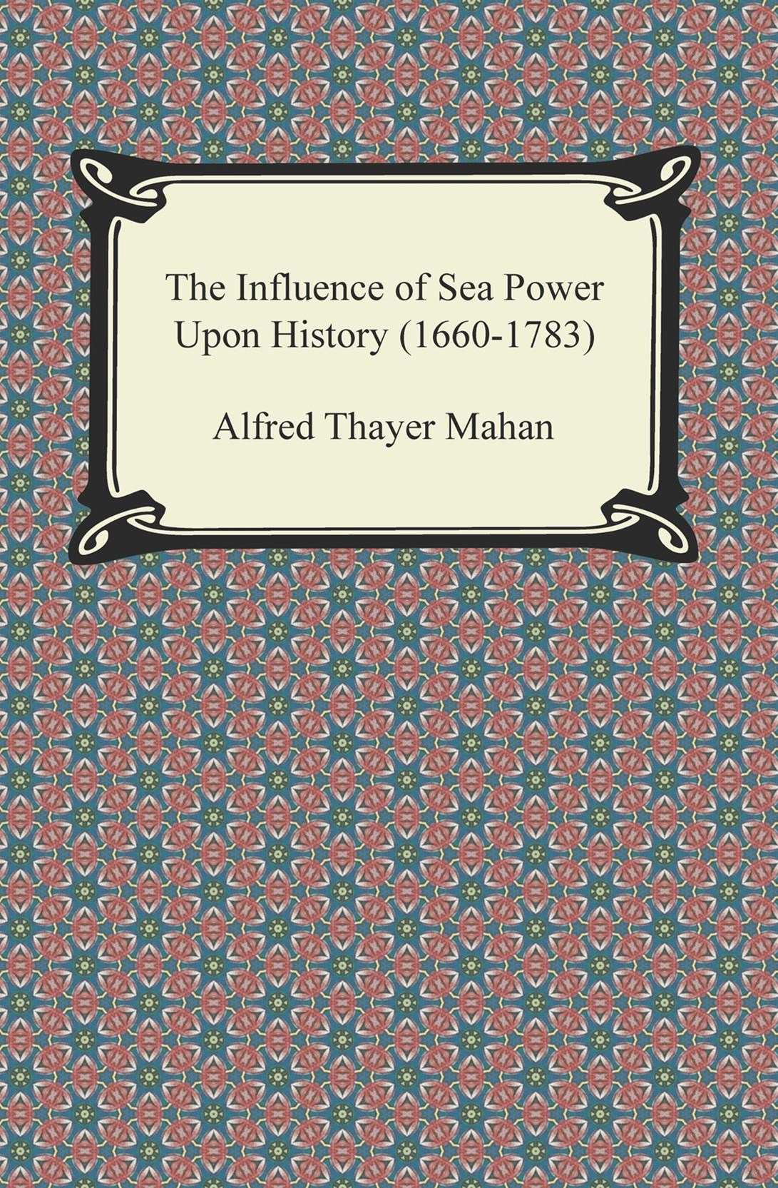(ebook) Influence of Sea Power Upon History (1660-1783)