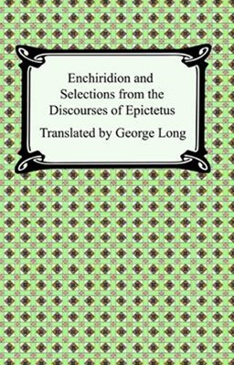 (ebook) Enchiridion and Selections from the Discourses of Epictetus
