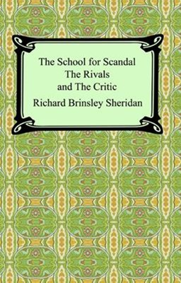 (ebook) School for Scandal, The Rivals, and The Critic