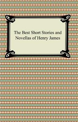 (ebook) Best Short Stories and Novellas of Henry James