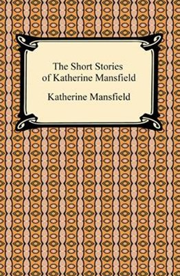 Short Stories of Katherine Mansfield