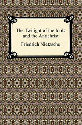 (ebook) Twilight of the Idols and The Antichrist