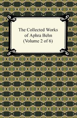 (ebook) Collected Works of Aphra Behn (Volume 2 of 6)