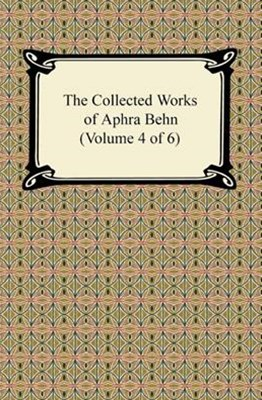 (ebook) Collected Works of Aphra Behn (Volume 4 of 6)