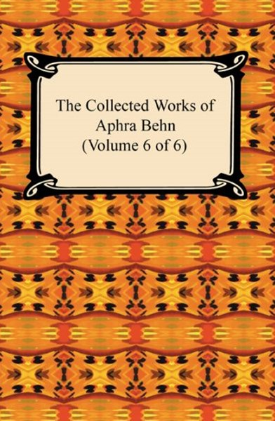 (ebook) Collected Works of Aphra Behn (Volume 6 of 6)