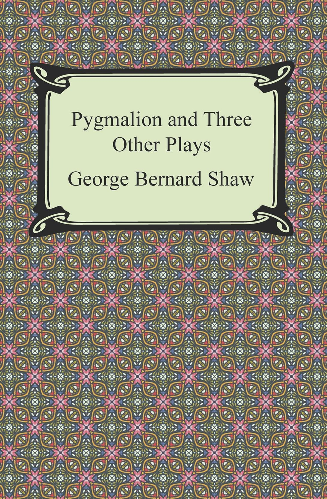 (ebook) Pygmalion and Three Other Plays