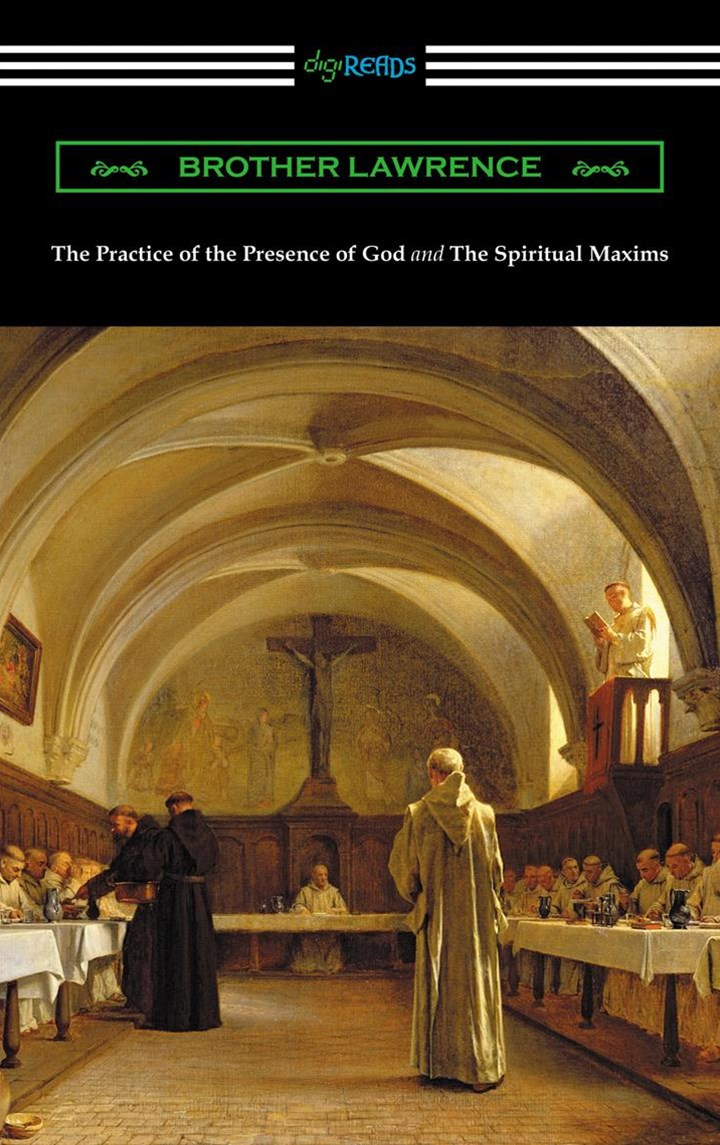 Practice of the Presence of God and The Spiritual Maxims