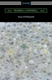 Acres of Diamonds (with a Biography of the Author by Robert Shackleton) by Russell Conwell, Robert Shackleton (9781420956559) - PaperBack - Self-Help & Motivation Inspirational