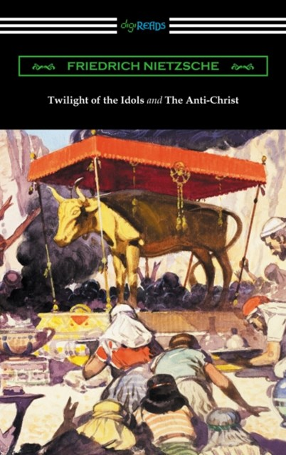 (ebook) Twilight of the Idols and The Anti-Christ (Translated by Thomas Common with Introductions by Willard Huntington Wright)