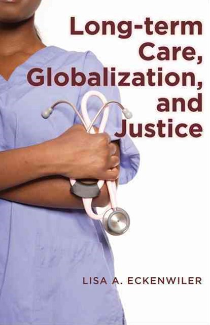Long-Term Care, Globalization, and Justice
