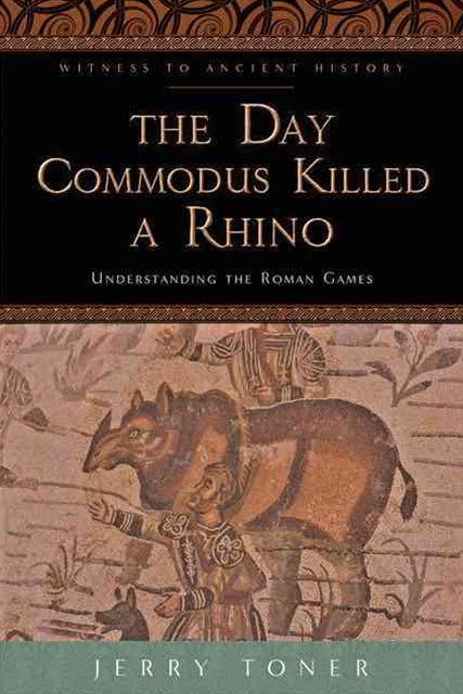 Day Commodus Killed a Rhino