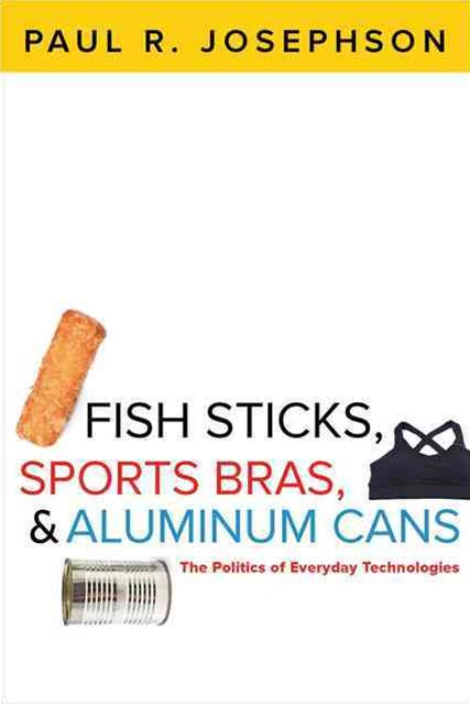 Fish Sticks, Sports Bras, and Aluminum Cans
