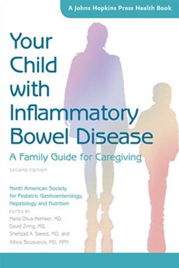 Your Child with Inflammatory Bowel Disease: A Family Guide for Caregiving 2ed