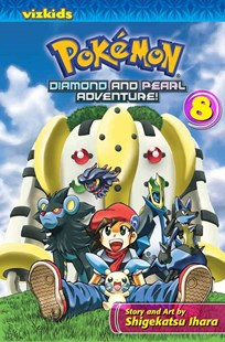 Pokemon Diamond and Pearl Adventure!, Vol. 8 by Shigekatsu Ihara (9781421536712) - PaperBack - Children's Fiction Older Readers (8-10)