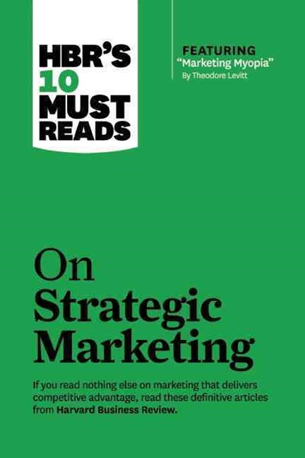 HBR's 10 Must-Reads on Strategic Marketing