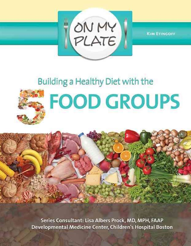 Building a Healthy Diet with the 5 Food Groups