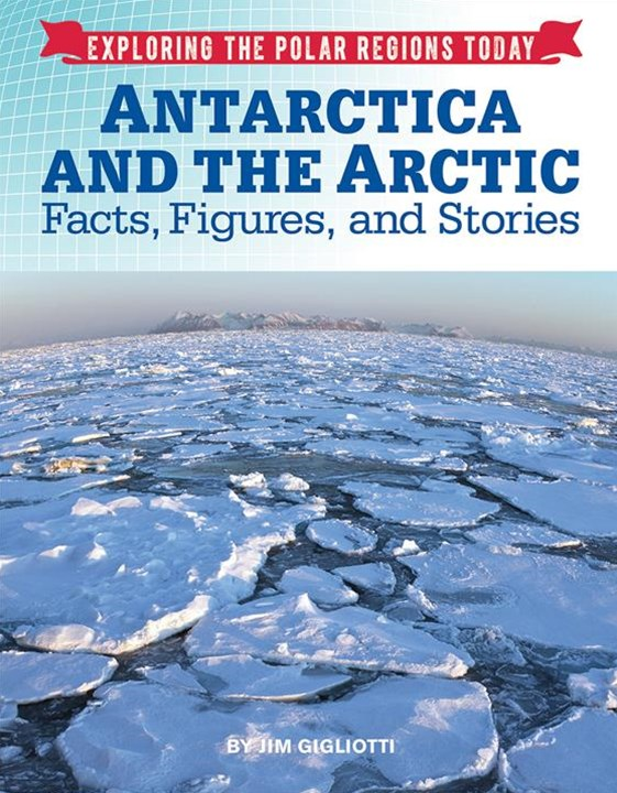 Exploring the Polar Regions Today: Antarctica and the Arctic