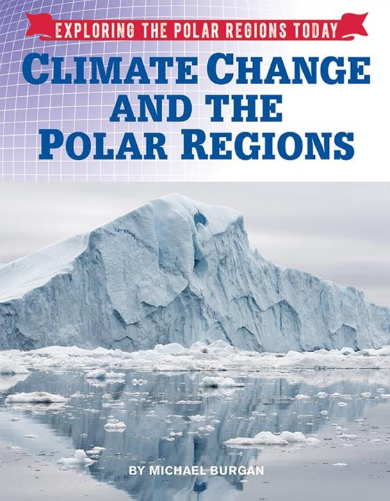 Exploring the Polar Regions Today: Climate Change and the Polar Regions