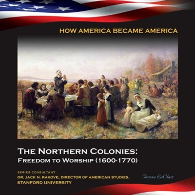 (ebook) The Northern Colonies: Freedom to Worship (1600-1770)