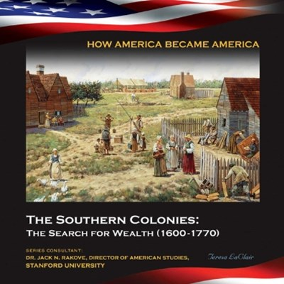 (ebook) The Southern Colonies: The Search for Wealth (1600-1770)