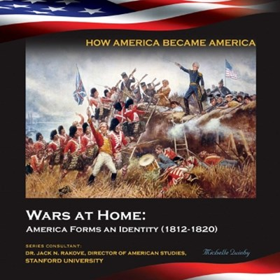 (ebook) Wars at Home: America Forms an Identity (1812-1820)