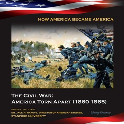 (ebook) The Civil War: America Torn Apart (1860-1865)