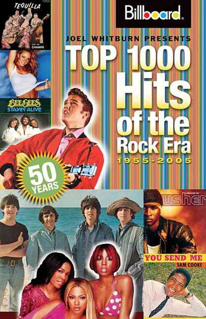 Joel Whitburn Presents Top 1000 Hits of the Rock Era, 1955-2005