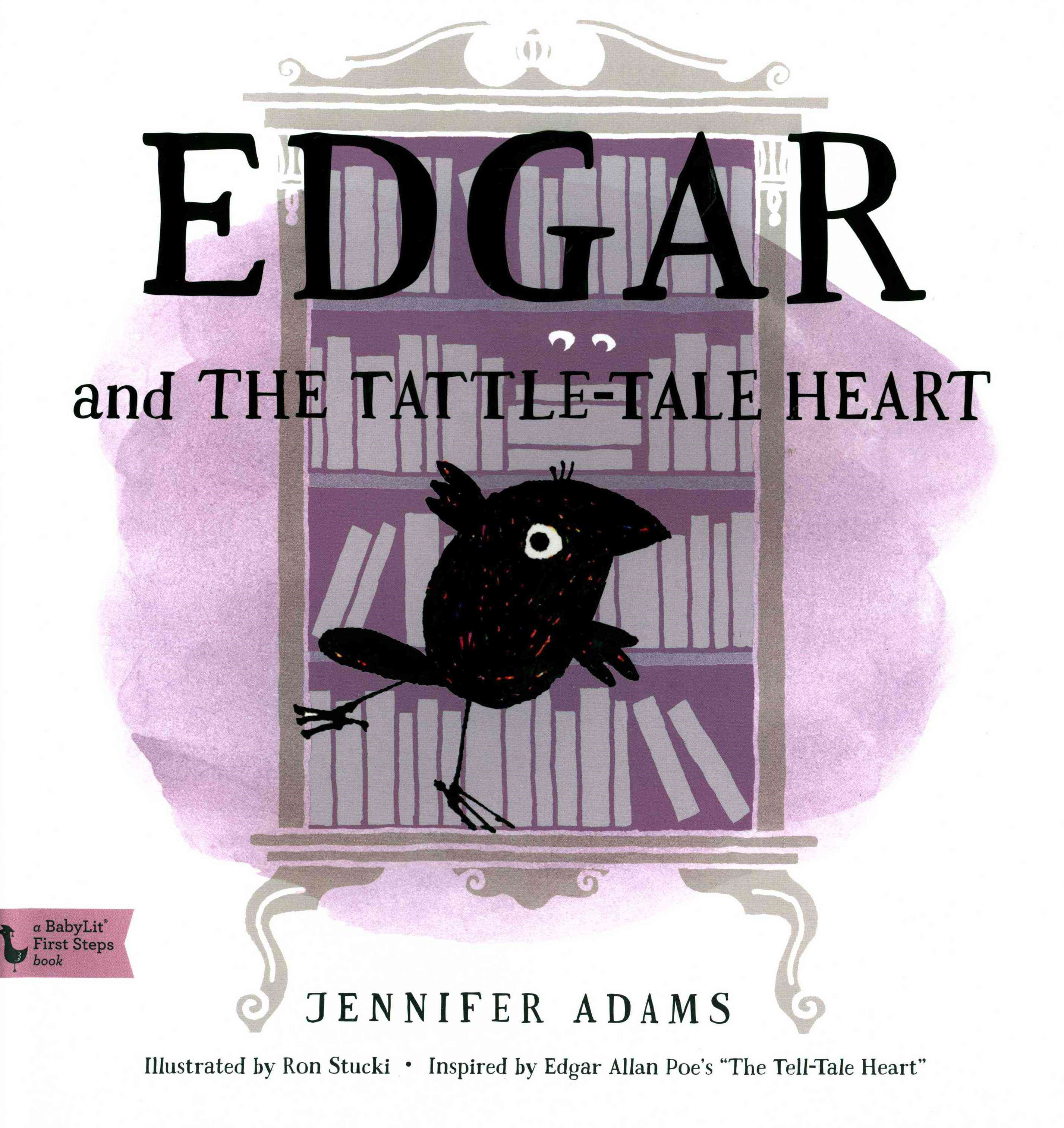 Edgar and the Tattle-Tale Heart: BabyLit First-Steps