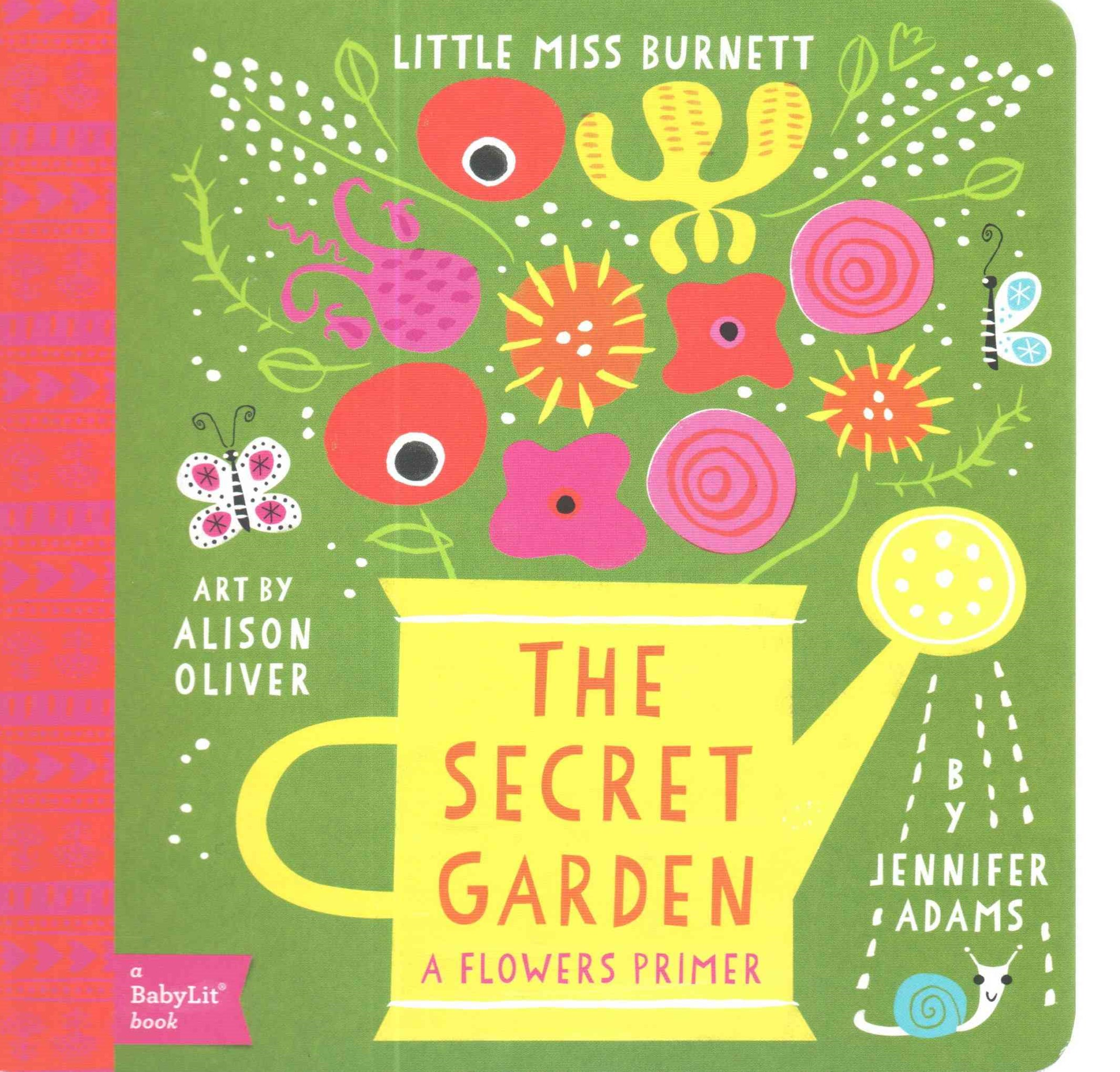 Little Miss Burnett The Secret Garden: A BabyLit Flowers Primer