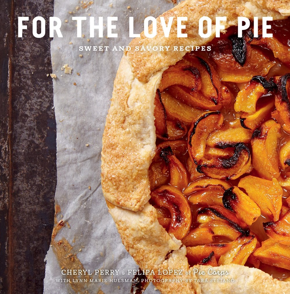 For the Love of Pie: Sweet and Savoury Recipes