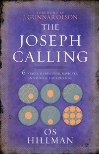 Joseph Calling: 6 Stages to Understand, Navigate and Fulfill Your Purpose by Os Hillman (9781424554720) - PaperBack - Religion & Spirituality Christianity